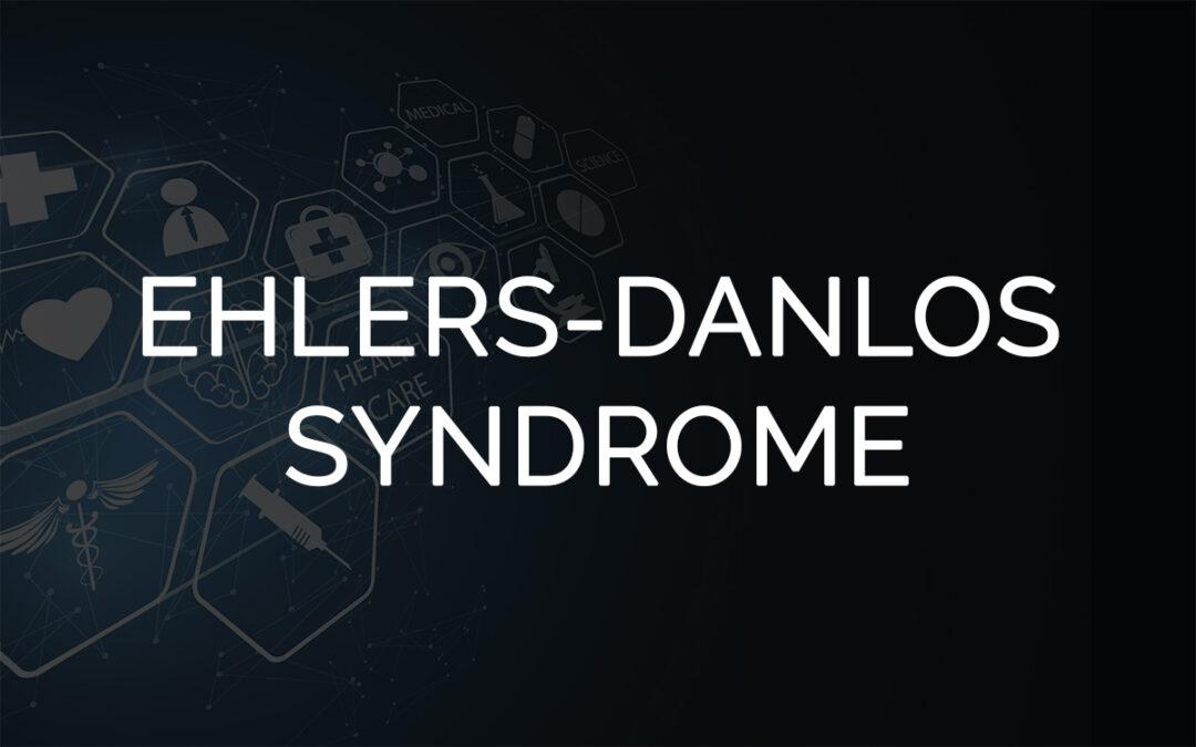 Patient Case Report 3: Ehlers Danlos Syndrome